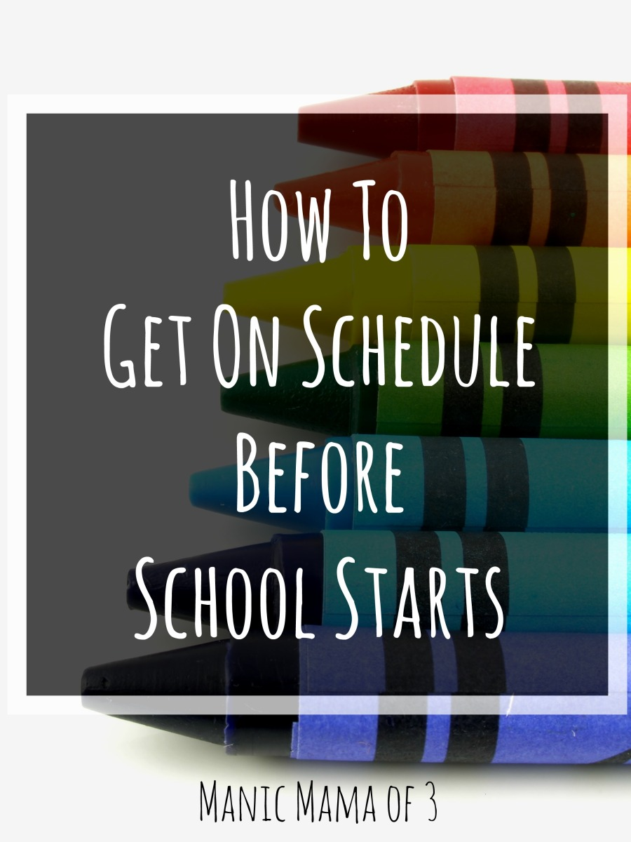 How To Get On Schedule Before School Starts
